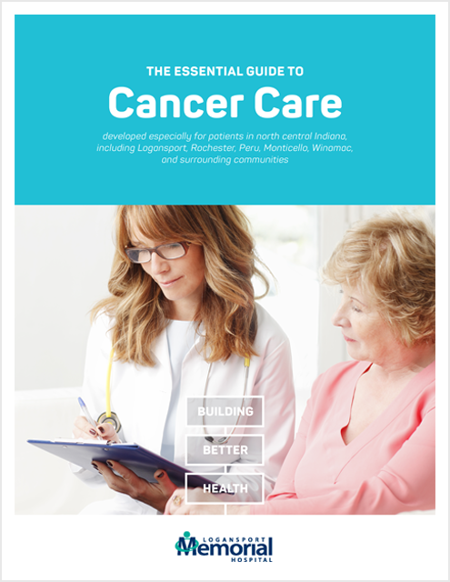 Logansport Memorial's Essential Guide to Cancer Care